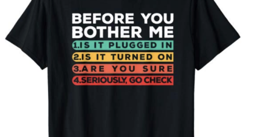Before You Bother Me Funny Tech Support Techie Gift Shirt ($19.99) 8